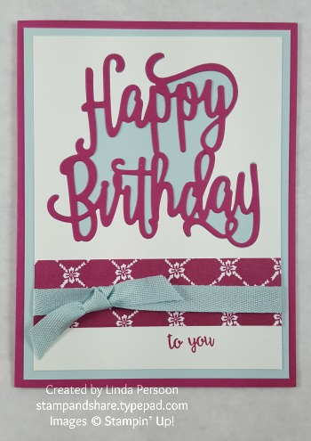Happy Birthday Thinlit in Berry Burst Soft Sky by Linda Persoon stampandshare.typepad.com